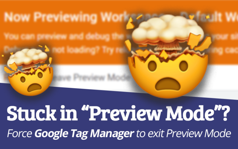 Tried Everything & Still Stuck in Google Tag Manager's Preview Mode?