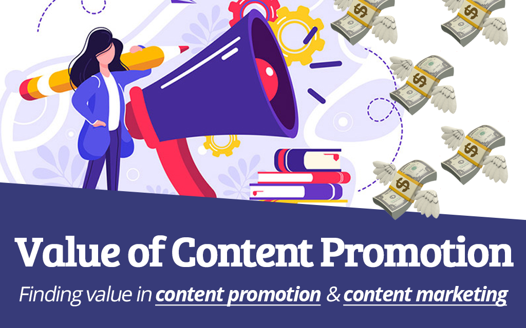 finding the value of content promotion in your content marketing campaigns